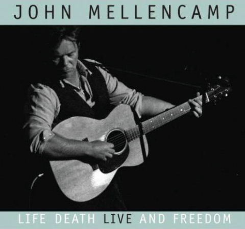 john-mellencamp-life-death-live-and-freedom