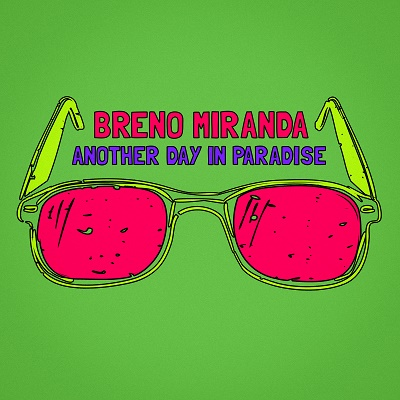 Breno Miranda - Another Day In Paradise (single)
