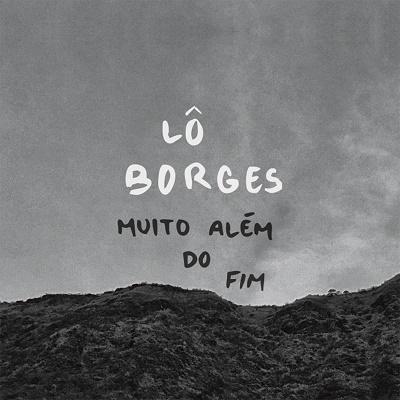 Lô Borges - Muito Além do Fim (álbum)