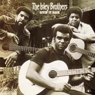 givin it back the isley brothers