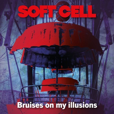 Soft Cell Bruises On My Illusions-400x
